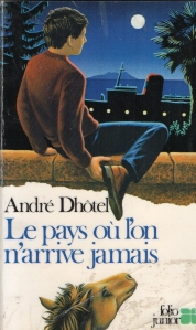 Le pays où l'on n'arrive jamais André Dhôtel Folio Junior (Avril 1983)