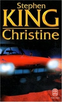 Christine de Stephen King - Livre de Poche - 2005